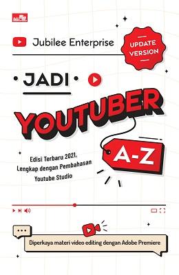 Jadi YouTuber A-Z (Update Version) Jubilee Enterprise