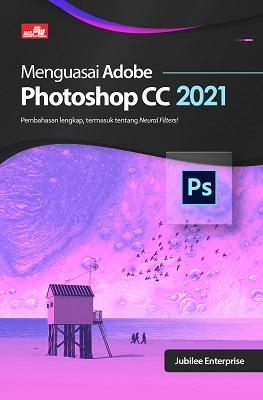 Menguasai Adobe Photoshop CC 2021