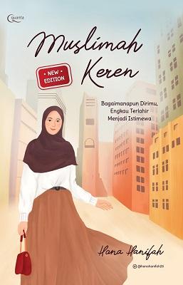 Muslimah Keren (New Edition) Hana Hanifah