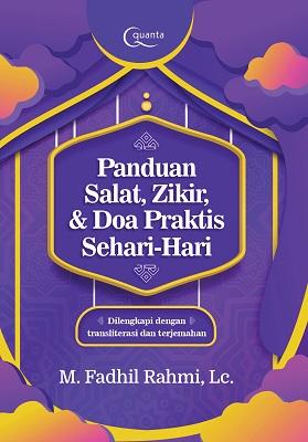 Panduan Salat, Zikir, dan Doa Praktis Sehari-hari M. Fadhil Rahmi, Lc.