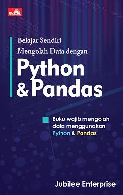 Belajar Sendiri Mengolah Data dengan Python dan Pandas Jubilee Enterprise