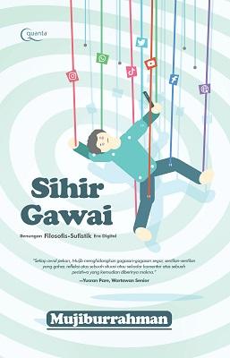 Sihir Gawai (Renungan Filosofis-Sufistik Era Digital)