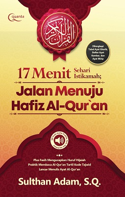 17 Menit Sehari Istikamah Jalan Menuju Hafiz Al-Qur`an Sulthan Adam, S.Q.