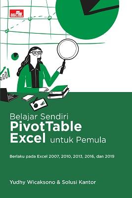 Belajar Sendiri PivotTable Excel untuk Pemula Yudhy Wicaksono & Solusi Kantor