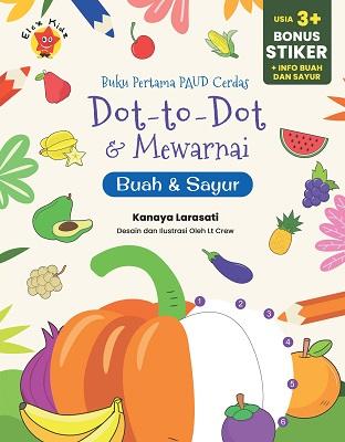 Buku Pertama PAUD Cerdas Dot To Dot & Mewarnai Sayur & Buah