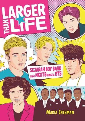 Larger Than Life: Sejarah Boy Band dari NKOTB hingga BTS