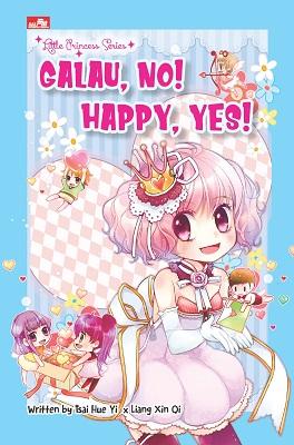 Little Princess Series - Galau, NO! Happy, YES! Winfortune