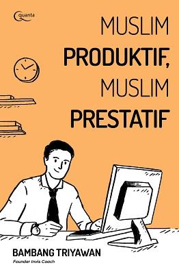 Muslim Produktif, Muslim Prestatif Bambang Triyawan