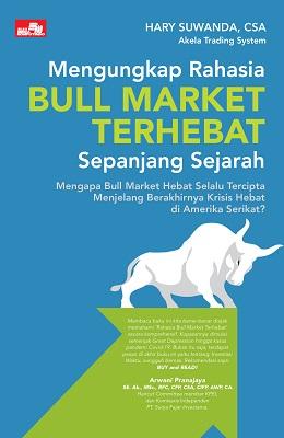 Mengungkap Rahasia Bull Market Terhebat Sepanjang Sejarah Hary Suwanda