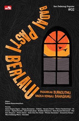 BADAI PASTI BERLALU - Padamkan Burnoutmu, Bingkai Kembali Bahagiamu Naftalia Kusumawardhani & Tim