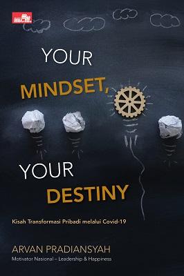 Your Mindset, Your Destiny: Kisah Transformasi Pribadi melalui Covid-19 Arvan Pradiansyah