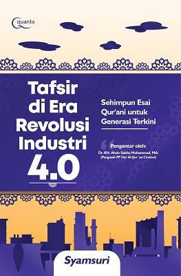 Tafsir di Era Revolusi Industri 4.0 Syamsuri