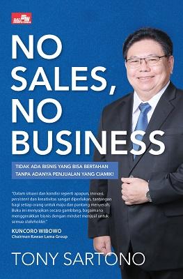 No Sales, No Business Tony Sartono