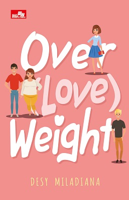 Over(love)weight Desy Miladiana