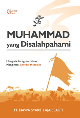 Muhammad yang Disalahpahami M. Nawa Syarif Fajar Sakti