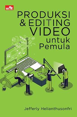 Produksi dan Editing Video untuk Pemula
