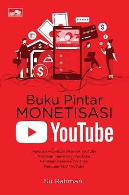 Buku Pintar Monetisasi YouTube Su Rahman