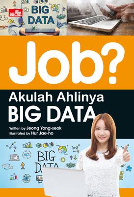 Job? Akulah Ahlinya Big Data