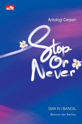 Antologi Cerpen STOP or Never