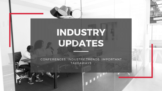 Industry Updates Conferences, Industry Trends, Important Takeaways