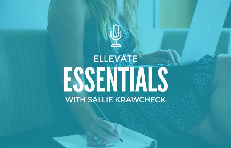 Ellevate Essentials: The Secret to the Secret of Success (Resilience)