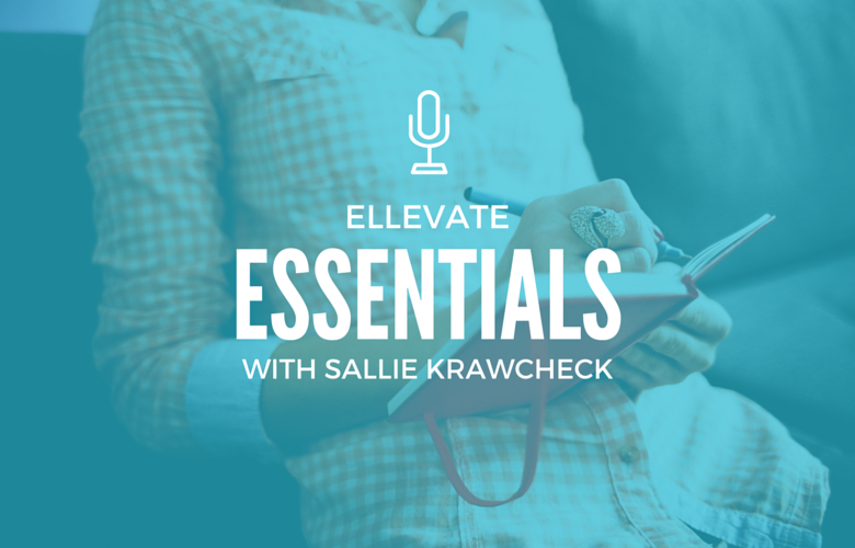 Ellevate Essentials: How to Find a Mentor... Or Better Yet, a Sponsor