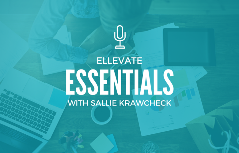 Ellevate Essentials: The Key to Being Fearless at Work