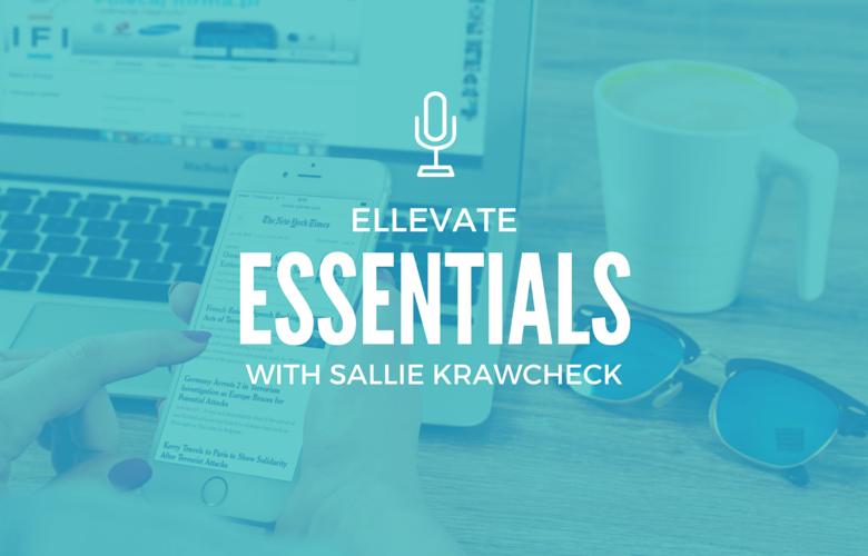 Ellevate Essentials: Tried and True Productivity Hacks