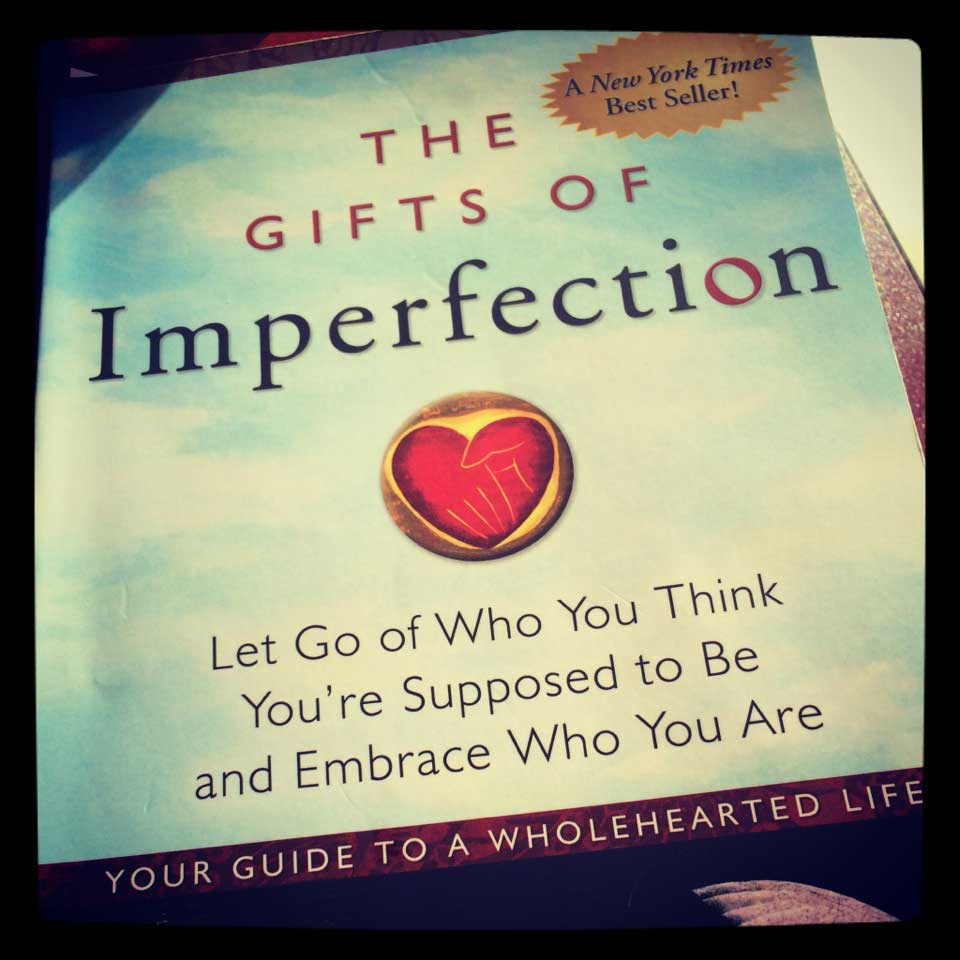 The Gifts of Imperfection -- A Book Review | Ellevate