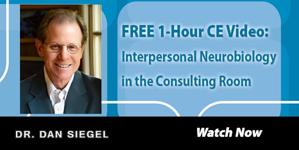 FREE 1-Hour CE video by Dan Siegel, MD
