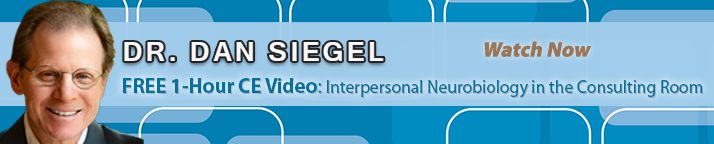 FREE 1-Hour CE video by Dan Siegel, MD