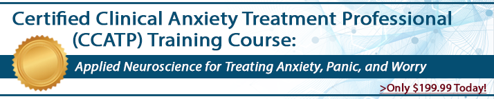Become a Certified Clinical Anxiety Treatment Professional (CCATP)