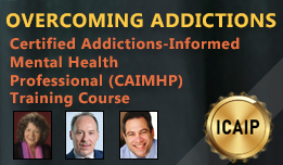 Overcoming Addictions: Certified Addictions-Informed Mental Health Professional (CAIMHP) Training Course