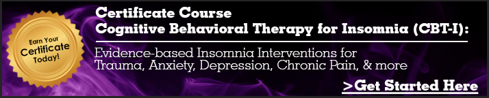 Cognitive Behavioral Therapy for Insomnia (CBT-I) Certificate Course