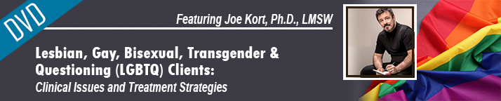 CE Seminar: Lesbian, Gay, Bisexual, Transgender and Questioning (LGBTQ) Clients: Clinical Issues and Treatment Strategies