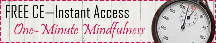 FREE CE: One Minute Mindfulness