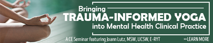 CE Seminar: Bringing Trauma Informed Yoga into Mental Health Practice