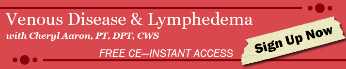 FREE CE: Venous Disease and Lymphedema