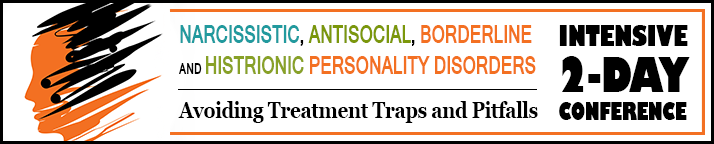 CE Seminar: Narcissistic, Antisocial, Borderline and Histrionic Personality Disorders: Intensive 2-Day Conference