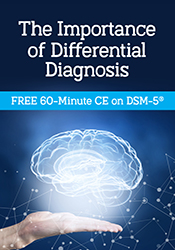 Free 1-Hour CE Video: DSM-5® Differential Diagnosis