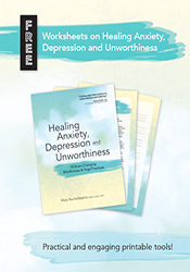 Healing Anxiety, Depression and Unworthiness