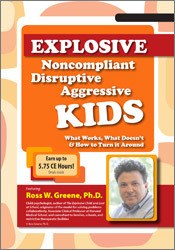 Image ofExplosive, Noncompliant, Disruptive, Aggressive Kids: What Works, What