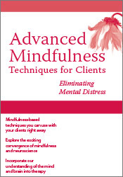 Image ofAdvanced Mindfulness Techniques for Clients: Eliminating Mental Distre