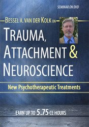 Image ofTrauma, Attachment & Neuroscience with Bessel van der Kolk, M.D.: Brai