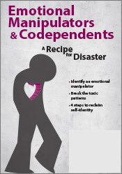 Image ofEmotional Manipulators and Codependents: A Recipe for Disaster