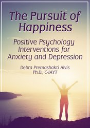 Image ofThe Pursuit of Happiness: Positive Psychology Interventions for Anxiet