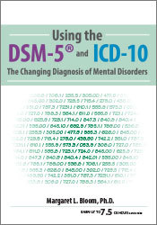Image of Using the DSM-5® and ICD-10: The Changing Diagnosis of Mental Disorder