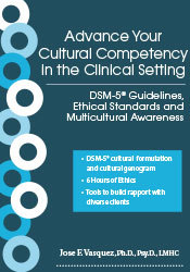 Advance Your Cultural Competency in the Clinical Setting: DSM-5® Guide