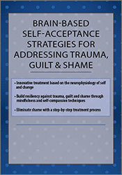 Image ofBrain-Based Self-Acceptance Strategies for Addressing Trauma, Guilt &
