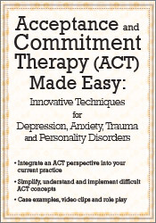 Image of Acceptance and Commitment Therapy (ACT) Made Easy: Innovative Techniqu